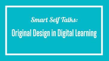 Original Design in Digital Learning