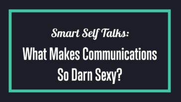 Communication are sexy when they are authentic