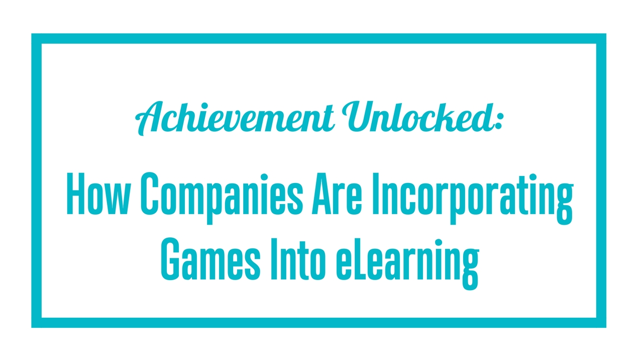 How Companies Are Incorporating Games Into eLearning